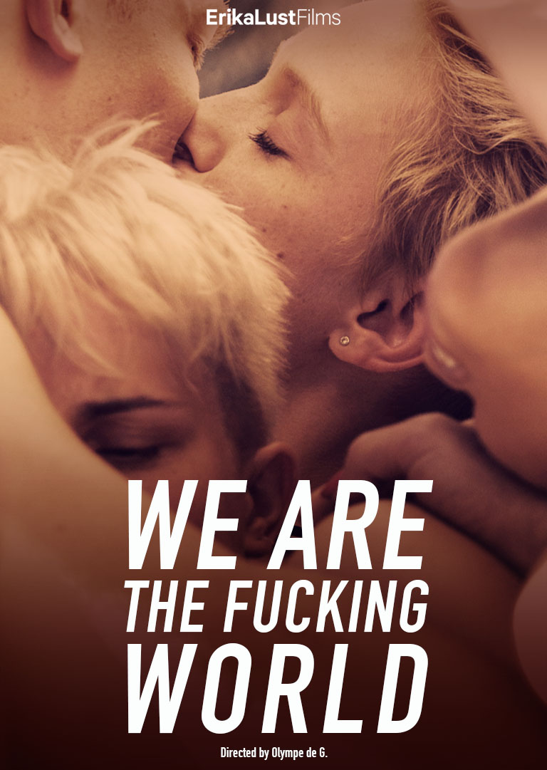 We Are The Fucking World — Xconfessions