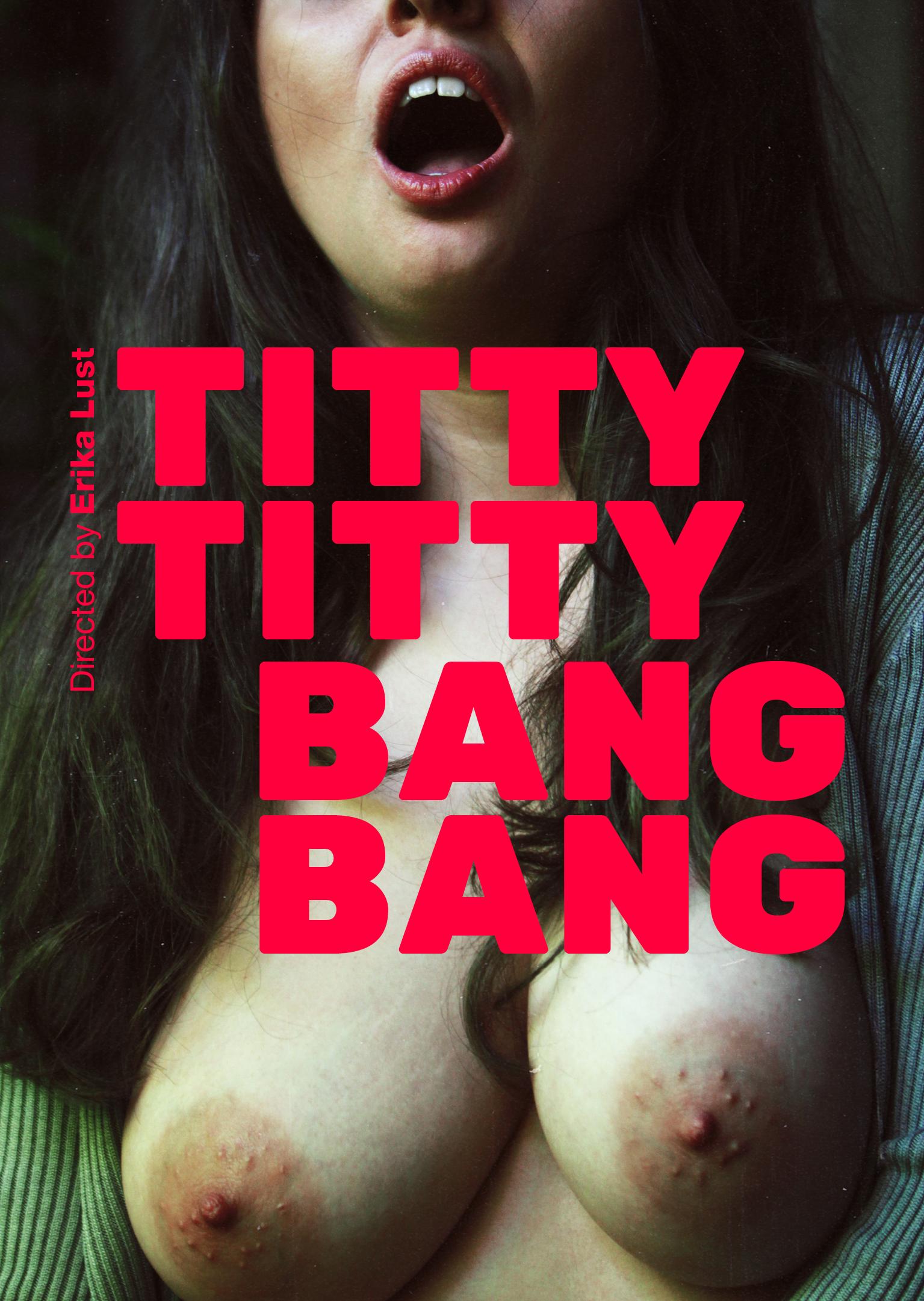 Titty Titty Bang Bang Xconfessions Erika Lust