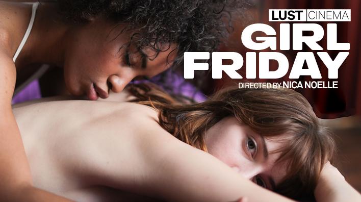 Girl Friday — Lustcinema