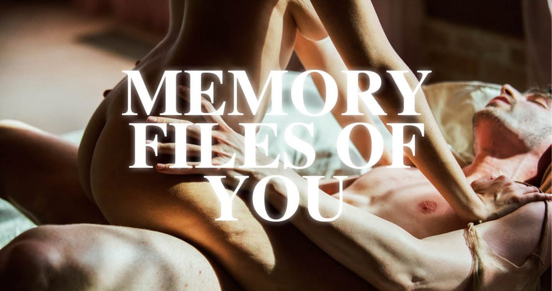 Xconfessions By Erika Lust, Memory Files Of You